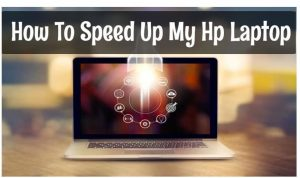 How To Speed Up My Hp Laptop