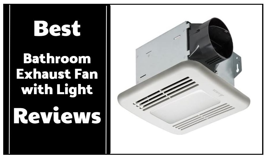 The 10 Best Bathroom Exhaust Fan With, What Is The Best Bathroom Exhaust Fan With Light