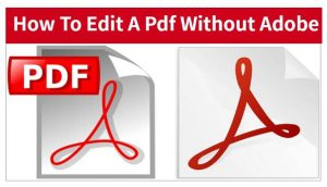 how to edit a pdf without adobe